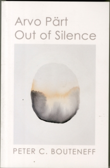 Arvo Part : Out of Silence, Paperback / softback Book