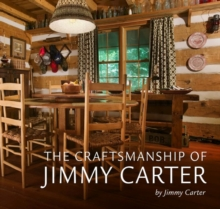 The Craftsmanship of Jimmy Carter, Hardback Book