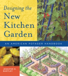 Designing the New Kitchen Garden, Hardback Book