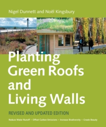 Planting Green Roofs and Living Walls, Hardback Book