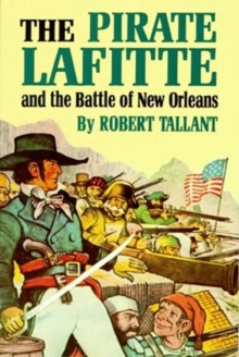 Pirate Lafitte and the Battle of New Orleans, The, Paperback / softback Book