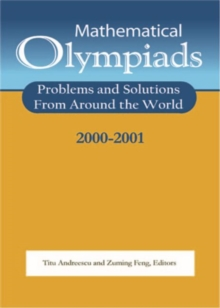 Mathematical Olympiads 2000-2001 : Problems and Solutions from Around the World, Paperback Book