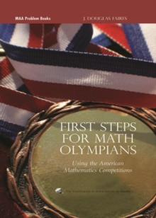 First Steps for Math Olympians : Using the American Mathematics Competitions, Hardback Book