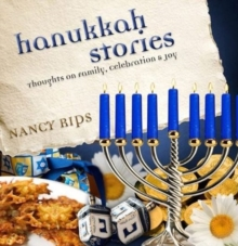 Hanukkah Stories : Thoughts on Family, Celebration and Joy, Hardback Book