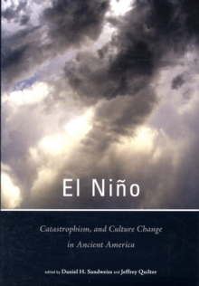 El Nino, Catastrophism and Culture Change in Ancient America, Paperback / softback Book