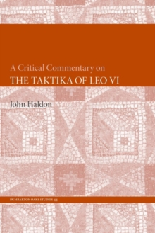 A Critical Commentary on The Taktika of Leo VI, Paperback / softback Book