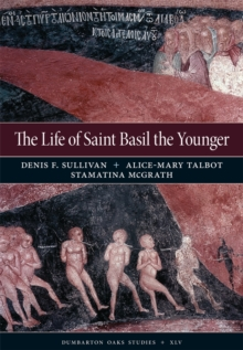 The Life of Saint Basil the Younger - Critical Edition and Annotated Translation of the Moscow Version, Hardback Book