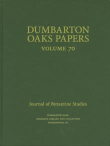 Dumbarton Oaks Papers, 70, Hardback Book