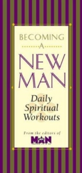Becoming a New Man : Daily Spiritual Workouts, Hardback Book