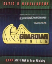 The Guardian System : S.T.O.P. Abuse Risk in Your Ministry, Paperback / softback Book