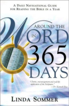 Around the Word in 365 Days : A Daily Navigational Guide for Reading the Bible in a Year, Paperback / softback Book