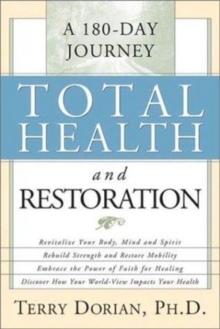 Total Health and Restoration : A 180 Day Journey, Paperback / softback Book