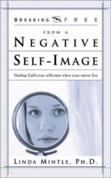 Breaking Free From A Negative Self Image, Paperback / softback Book