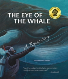 The Eye of the Whale : A Rescue Story, Paperback / softback Book