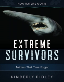Extreme Survivors : Animals That Time Forgot, Hardback Book
