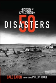 A Story of Civilization in 50 Disasters : From the Minoan Volcano to Climate Change, Paperback / softback Book