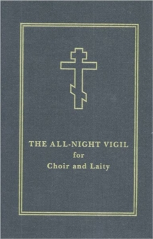 The All-Night Vigil : for Choir and Laity, Hardback Book
