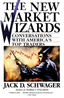 The New Market Wizards : Conversations with America's Top Traders, Paperback Book