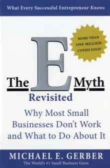 The E-Myth Revisited : Why Most Small Businesses Don't Work and What to Do About It, Paperback / softback Book