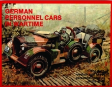 German Trucks and Cars in WWII Vol I: Personnel Cars in Wartime, Paperback / softback Book