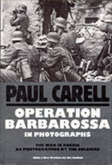 Operation Barbarossa in Photographs : War in Russia as Photographed by the Soldiers, Hardback Book