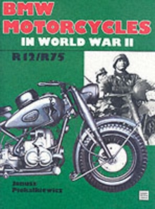 BMW Motorcycles in World War II : R12/R75, Hardback Book