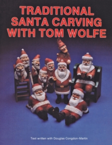 Traditional Santa Carving with Tom Wolfe, Paperback / softback Book