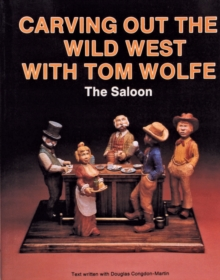 Carving Out the Wild West with Tom Wolfe: : The Saloon, Paperback / softback Book