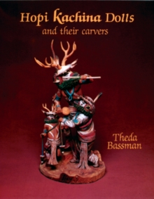 Hopi Kachina Dolls and their Carvers, Hardback Book