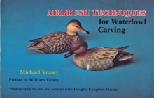Airbrush Techniques for Waterfowl Carving, Paperback / softback Book