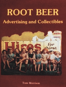 Root Beer Advertising and Collectibles, Paperback / softback Book