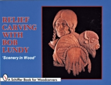 Relief Carving with Bob Lundy : Scenery in Wood, Paperback / softback Book