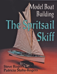 Model Boat Building : The Spritsail Skiff, Paperback Book