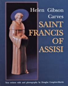 Helen Gibson Carves Saint Francis of Assisi, Paperback / softback Book