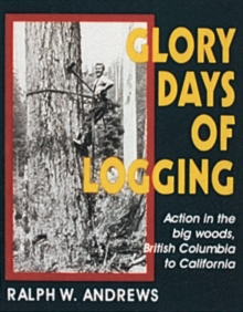 Glory Days of Logging, Paperback Book