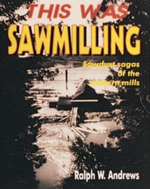 This Was Sawmilling, Paperback / softback Book