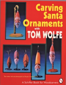 Carving Santa Ornaments with Tom Wolfe, Paperback / softback Book
