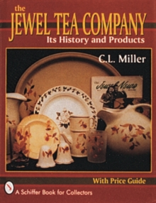 The Jewel Tea Company : Its History and Products, Hardback Book