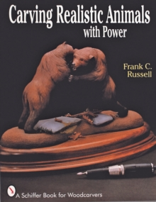 Carving Realistic Animals with Power, Paperback Book