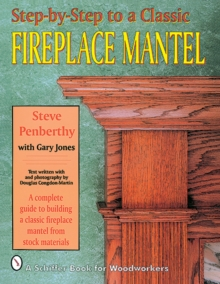 Step-by-step to a Classic Fireplace Mantel, Paperback / softback Book