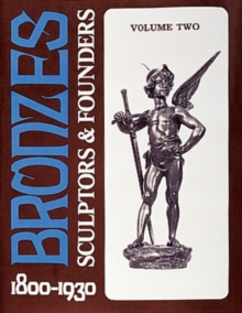 Bronzes: Sculptors and Founders 1800-1930, Hardback Book