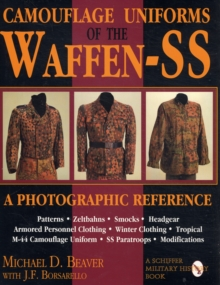 Camouflage Uniforms of the Waffen-SS : A Photographic Reference, Hardback Book