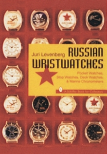 Russian Wristwatches, Pocket Watches, Stop Watches, on Board Clock and Chronometers, Paperback Book