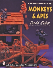Carving Noah's Ark : Monkeys and Apes, Paperback / softback Book