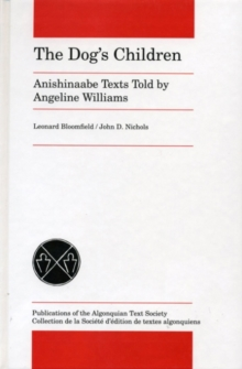 The Dog's Children : Anishinaabe Texts Told by Angeline Williams, Hardback Book