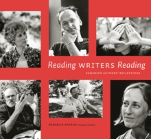 Reading Writers Reading : Canadian Authors' Reflections, Hardback Book