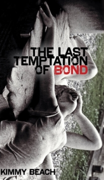The Last Temptation of Bond, Paperback Book