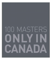 100 Masters: Only in Canada, Hardback Book
