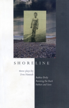 Shoreline : Three Plays by Don Hannah, Paperback Book