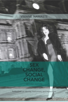 Sex Change, Social Change : Reflections on Identity, Institutions, and Imperialism, Paperback / softback Book